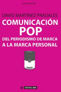 Comunicación POP Del periodismo de marca a la marca personal