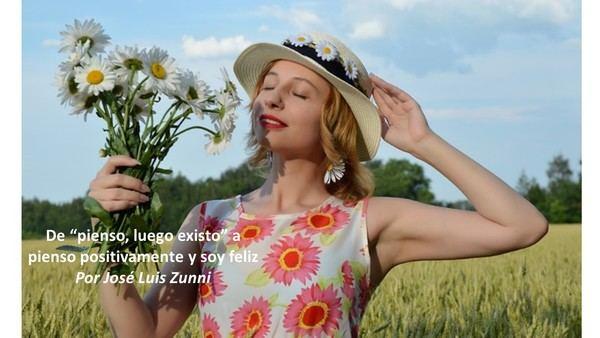 """De """"pienso, luego existo"""" a pienso positivamente y soy feliz"""