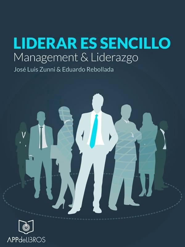 Liderar es sencillo, Management & Liderazgo