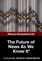 Carátula del libro 'El Futuro de las Noticias como se conocen'. (Foto: Nieman Journalism Lab)