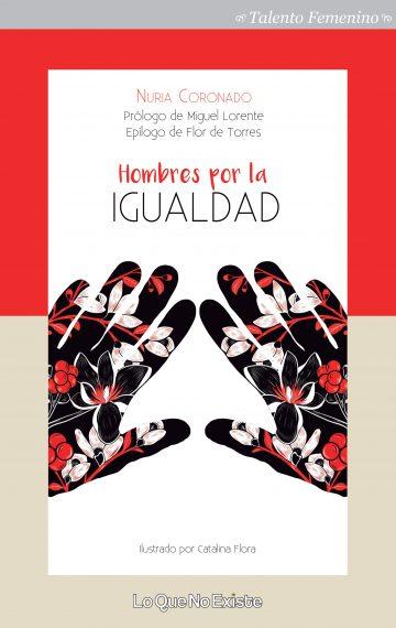 16 'Hombres por la Igualdad' de la mano de la periodista Nuria Coronado
